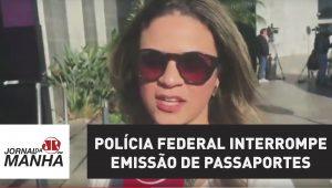 Polícia Federal interrompe emissão de passaportes e paulistanos reclamam
