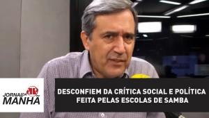 Desconfiem da crítica política feita pelas escolas de samba