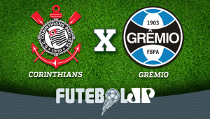 CorinthiansxGrêmio: acompanhe o jogo ao vivo na Jovem Pan