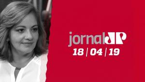 Jornal Jovem Pan - 18/04/2019