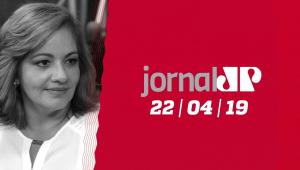 Jornal Jovem Pan - 22/04/2019