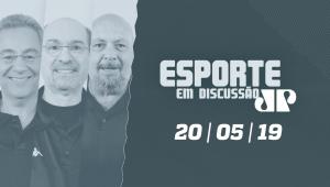Esporte em Discussão - 20/05/2019
