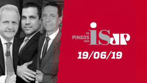 Os Pingos nos Is - 19/06/2019