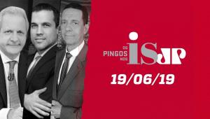 Os Pingos nos Is - 19/06/2019