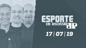 Esporte em Discussão - 17/07/2019