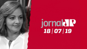 Jornal Jovem Pan - 18/07/2019