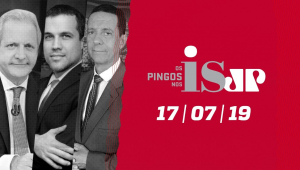 Os Pingos nos Is - 17/07/2019