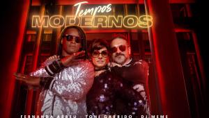 Cinquentões, Fernanda Abreu e Toni Garrido celebram a vida em nova versão de 'Tempos Modernos'