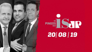 Os Pingos Nos Is - 20/08/2019 -