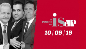 Os Pingos Nos Is - 10/09/2019 -