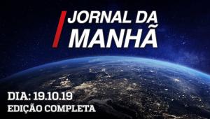 Jornal da Manhã - 19/10/19